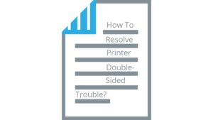 How To Resolve Printer Double-Sided Trouble